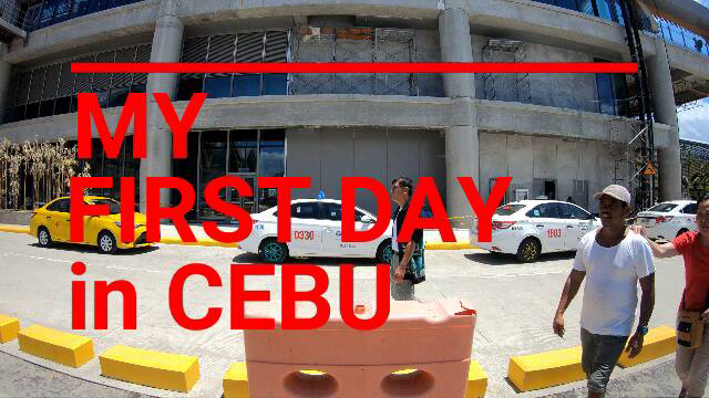 MY FIRST DAY in CEBU